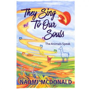 They Sing to Our Souls by Naomi McDonald